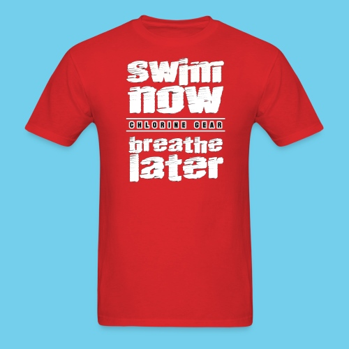 Swim Now Breathe Later One Side- Crewneck Sweatshirt - Men's T-Shirt