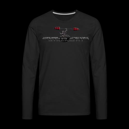 Serrano Strength Black T-Shirt - Men's Premium Long Sleeve T-Shirt