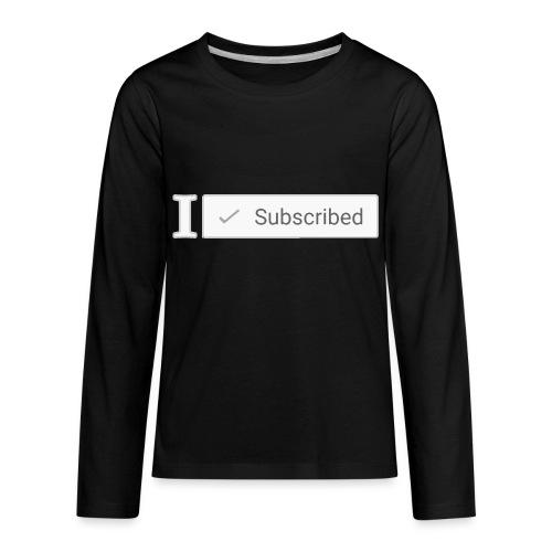 I Subscribed Shirt - Kids - Kids' Premium Long Sleeve T-Shirt