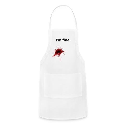I'm fine blood splatter T-Shirt - Adjustable Apron
