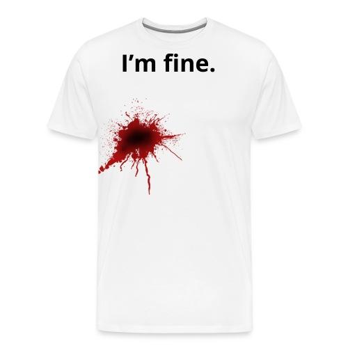 I'm fine blood splatter T-Shirt - Men's Premium T-Shirt