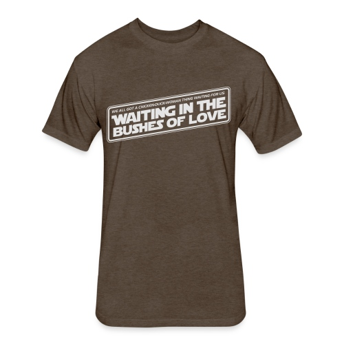 Bushes Of Love - Brown - Fitted Cotton/Poly T-Shirt by Next Level