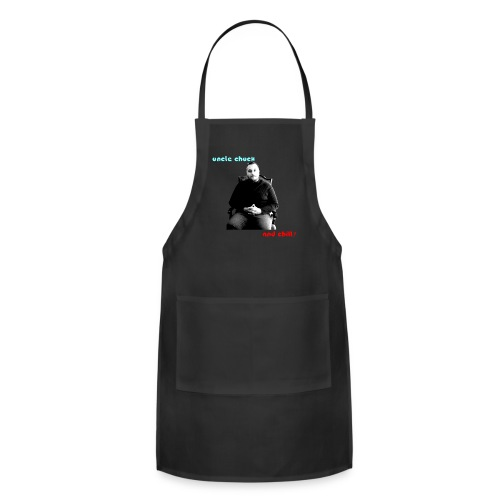 Uncle Chuck and Chill? - Adjustable Apron