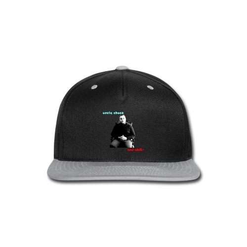 Uncle Chuck and Chill? - Snap-back Baseball Cap