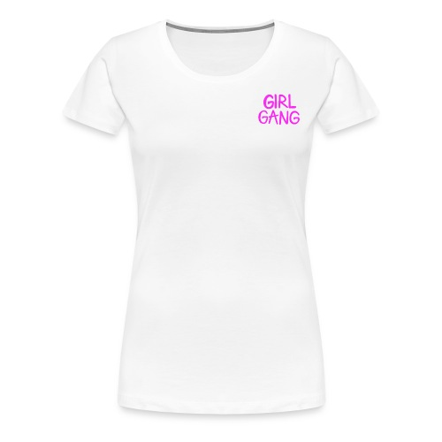 Girl Gang - Women's Premium T-Shirt