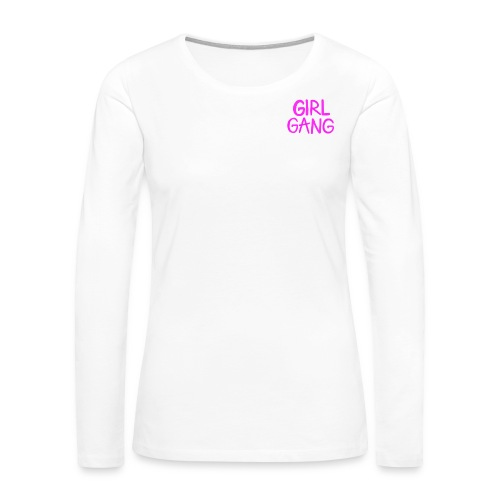 Girl Gang - Women's Premium Long Sleeve T-Shirt
