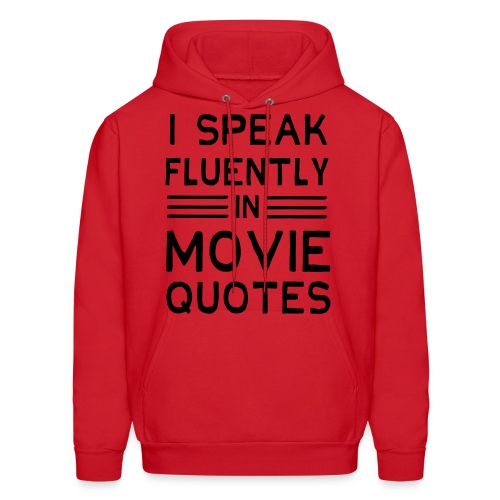 Speak Movie Quotes Fluently - Flix and Shirts - Men's Hoodie