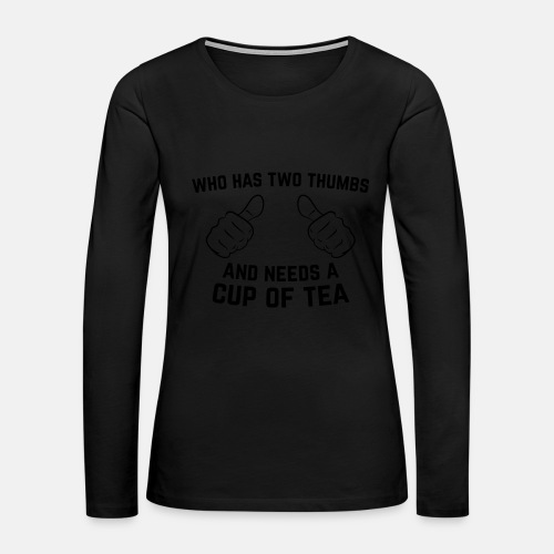 Two Thumbs Tea - Women's Premium Long Sleeve T-Shirt