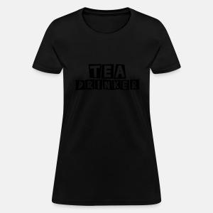 Tea Drinker - Women's T-Shirt