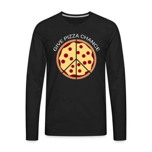 Give Pizza Chance Black - Men's Premium Long Sleeve T-Shirt