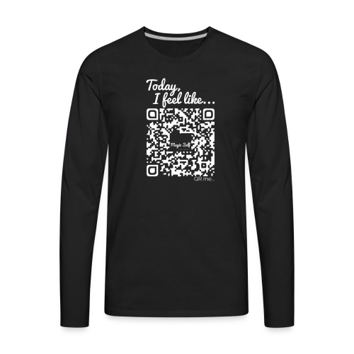 Magic Self - Men's Collection Today, I feel like... - Men's Premium Long Sleeve T-Shirt