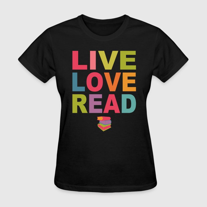 Live Love Read Women's T-Shirts - Women's T-Shirt