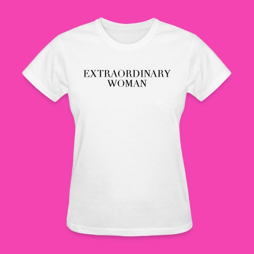 Extraordinary Woman  - Women's T-Shirt
