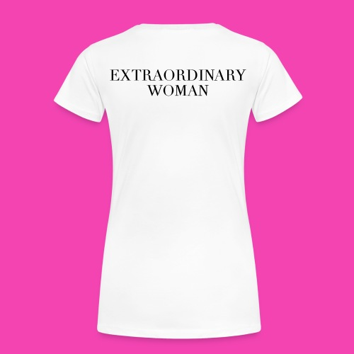 Extraordinary Woman  - Women's Premium T-Shirt