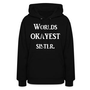 Worlds okayest sister - Women's Hoodie