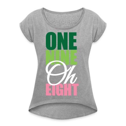 One Nine Oh Eight - Women's Roll Cuff T-Shirt