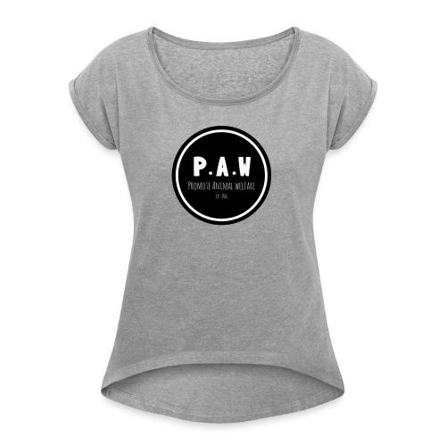 P.A.W Women's T-Shirt  - Women's Roll Cuff T-Shirt