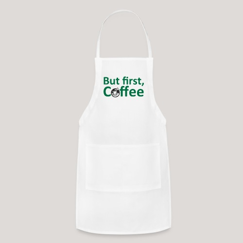 'But First, Coffee' Cool Coffee T-Shirt - Adjustable Apron
