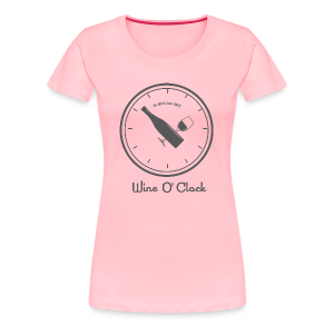 Wine O Clock - Women's Premium T-Shirt
