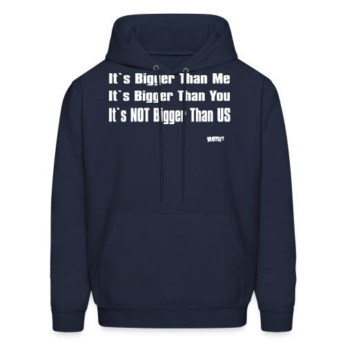 It's Not Bigger Than Us - Men's Hoodie
