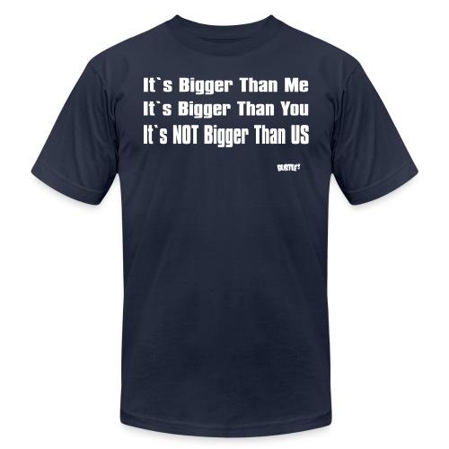 It's Not Bigger Than Us - Men's Fine Jersey T-Shirt