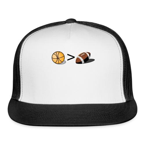 Basketball Greater Than Football (color ) - Trucker Cap