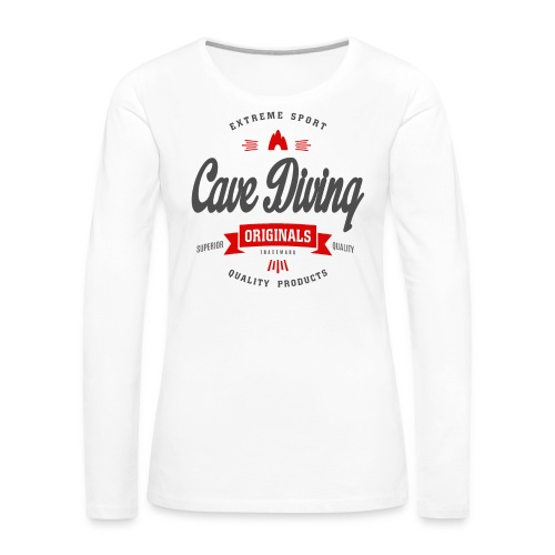 Cave Diving Extreme Sport T-shirt - Women's Premium Long Sleeve T-Shirt