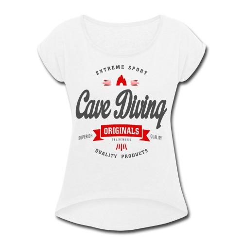 Cave Diving Extreme Sport T-shirt - Women's Roll Cuff T-Shirt