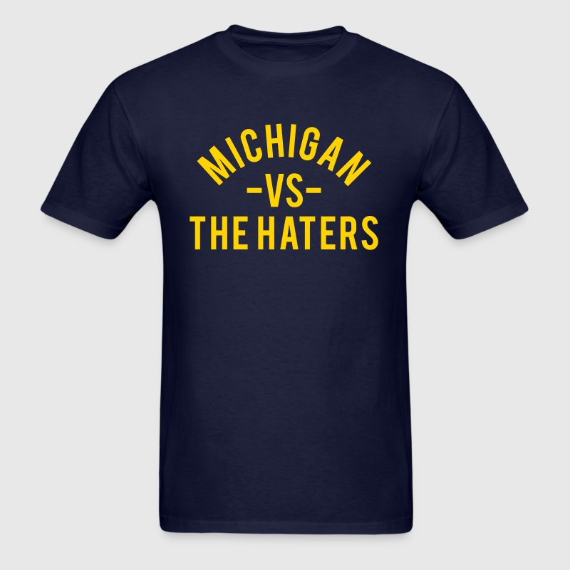Michigan vs. The Haters T-Shirts - Men's T-Shirt