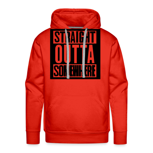 Straight Outta Somewhere Hoodie - Men's Premium Hoodie