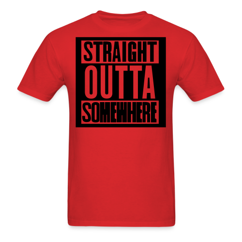 Straight Outta Somewhere Hoodie - Men's T-Shirt
