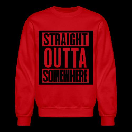 Straight Outta Somewhere Hoodie - Crewneck Sweatshirt