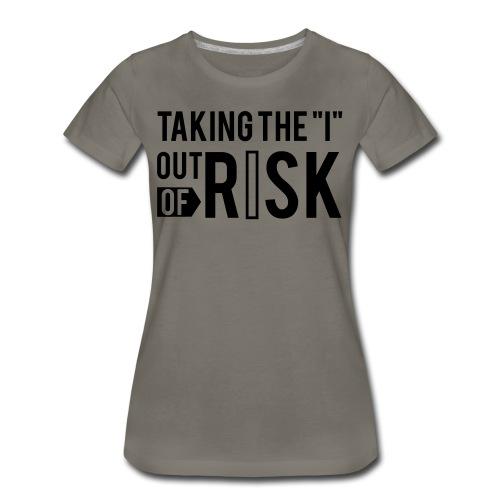 RISK Premium Tee - Women's Premium T-Shirt