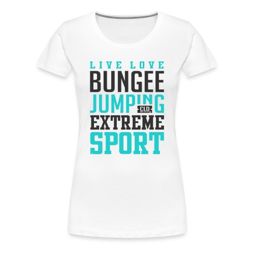 Bungee Jumping Extreme Sport T-shirt - Women's Premium T-Shirt