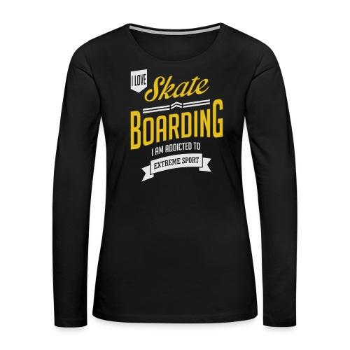 I Love Skateboarding Dark T-shirt - Women's Premium Long Sleeve T-Shirt