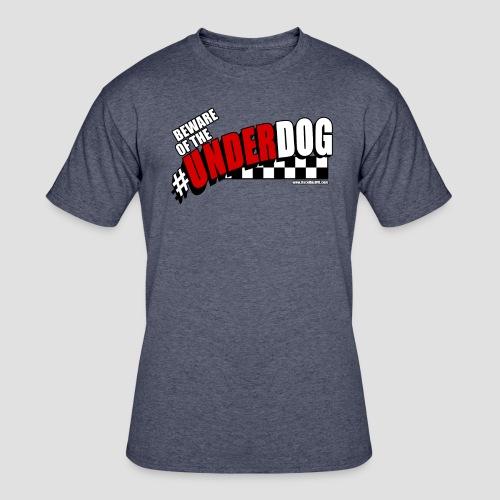 Men's Beware of the Underdog T - Men's 50/50 T-Shirt