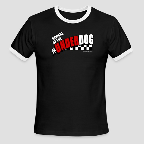 Men's Beware of the Underdog T - Men's Ringer T-Shirt