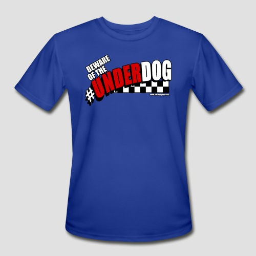 Men's Beware of the Underdog T - Men's Moisture Wicking Performance T-Shirt
