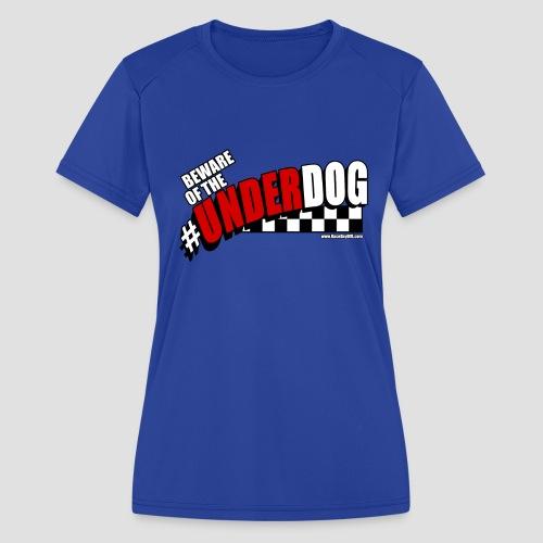 Men's Beware of the Underdog T - Women's Moisture Wicking Performance T-Shirt