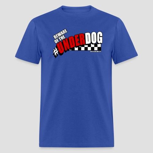 Men's Beware of the Underdog T - Men's T-Shirt
