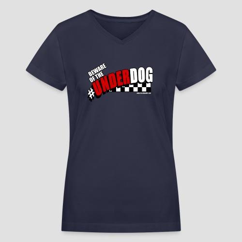 Men's Beware of the Underdog T - Women's V-Neck T-Shirt