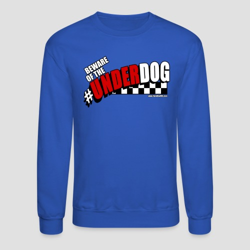 Men's Beware of the Underdog T - Crewneck Sweatshirt