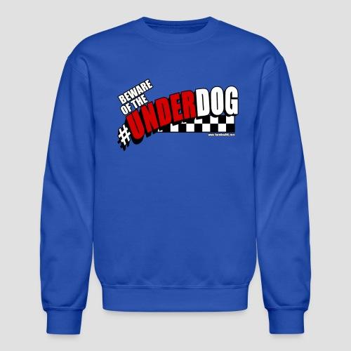 Men's Beware of the Underdog T - Crewneck Sweatshirt