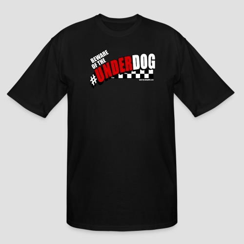 Men's Beware of the Underdog T - Men's Tall T-Shirt