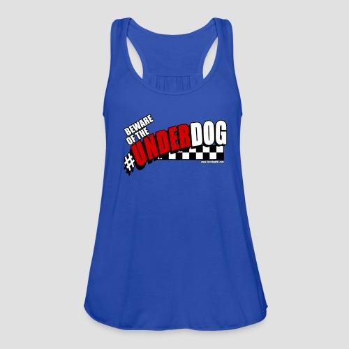 Men's Beware of the Underdog T - Women's Flowy Tank Top by Bella