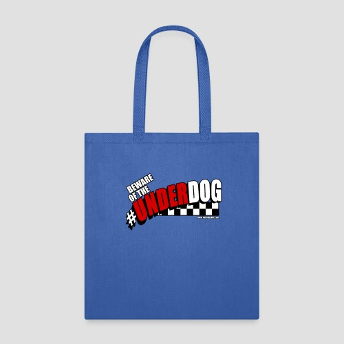 Men's Beware of the Underdog T - Tote Bag