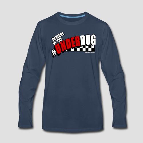 Men's Beware of the Underdog T - Men's Premium Long Sleeve T-Shirt