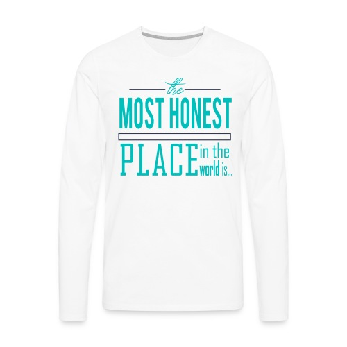 The Most Honest Place - Men's Premium Long Sleeve T-Shirt