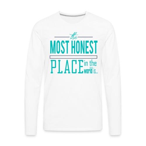 The Most Honest Place - Men's Premium Long Sleeve T-Shirt