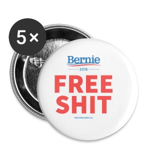 Bernie Sanders: Free Shit - Small Buttons